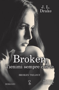 Broken. Tienimi sempre con te - JL Drake pdf download