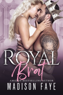 Royal Brat - Madison Faye pdf download