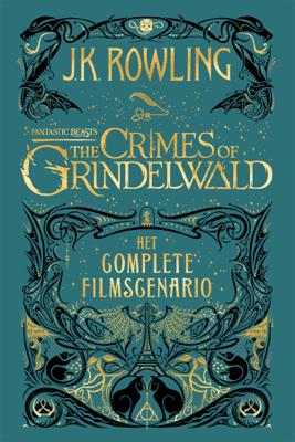 Fantastic Beasts: The Crimes of Grindelwald - J.K. Rowling & Wiebe Buddingh'