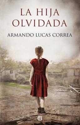 La hija olvidada - Armando Lucas Correa pdf download
