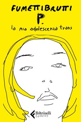 P. La mia adolescenza trans - Fumettibrutti pdf download