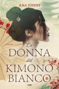 La donna dal kimono bianco - Ana Johns pdf download