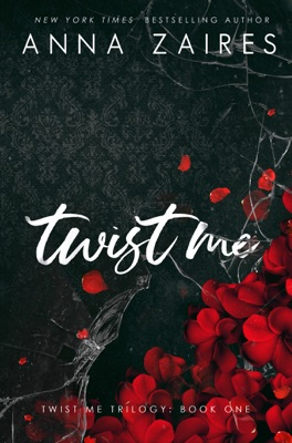 Twist Me (Twist Me #1) - Anna Zaires & Dima Zales pdf download