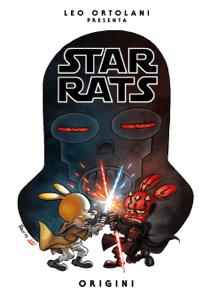 Star Rats - Origini - Leo Ortolani pdf download