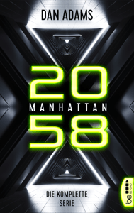 Manhattan 2058 - Die komplette Serie - Dan Adams pdf download