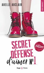 Secret défense d'aimer - tome 1 - Axelle Auclair pdf download