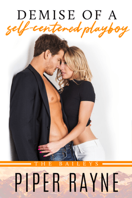 Demise of a Self-Centered Playboy - Piper Rayne