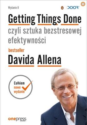 Getting Things Done, czyli sztuka bezstresowej efektywności. Wydanie II - David Allen & James Fallows pdf download