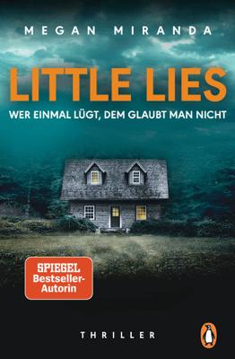 LITTLE LIES – Wer einmal lügt, dem glaubt man nicht - Megan Miranda pdf download