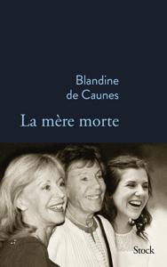 La mère morte - Blandine de Caunes pdf download