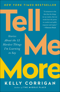 Tell Me More - Kelly Corrigan pdf download