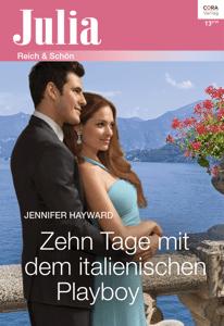 Zehn Tage mit dem italienischen Playboy - Jennifer Hayward pdf download