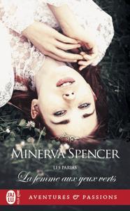 Les parias (Tome 1) - La femme aux yeux verts - Minerva Spencer pdf download
