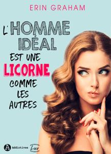L'homme idéal est une licorne comme les autres - Erin Graham pdf download
