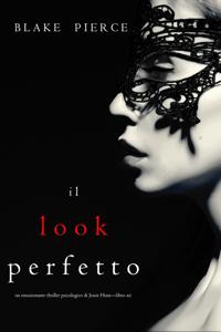 Il Look Perfetto (Un emozionante thriller psicologico di Jessie Hunt—Libro Sei) - Blake Pierce pdf download