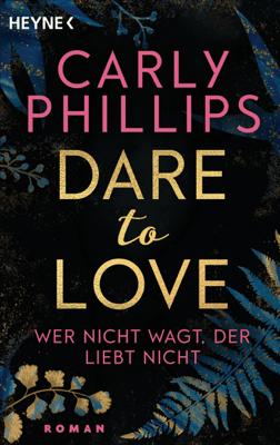 Wer nicht wagt, der liebt nicht - Carly Phillips pdf download