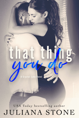 That Thing You Do - Juliana Stone
