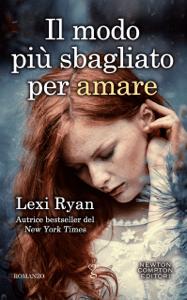 Il modo più sbagliato per amare - Lexi Ryan pdf download