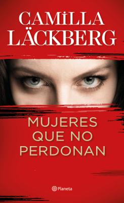 Mujeres que no perdonan - Camilla Läckberg pdf download