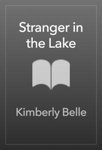 Stranger in the Lake - Kimberly Belle pdf download