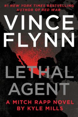 Lethal Agent - Vince Flynn & Kyle Mills