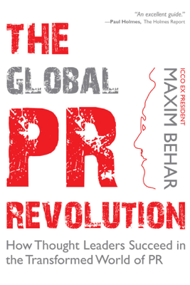 The Global PR Revolution - Maxim Behar