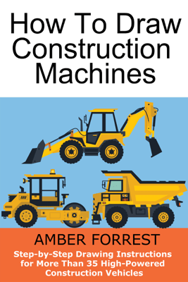 Construction Machines - Amber Forrest