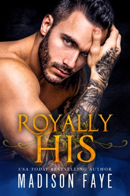 Royally His - Madison Faye pdf download