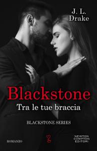 Blackstone. Tra le tue braccia - JL Drake pdf download