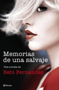 Memorias de una salvaje - Bebi Fernández pdf download