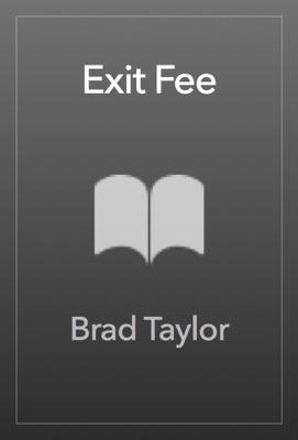 Exit Fee - Brad Taylor pdf download