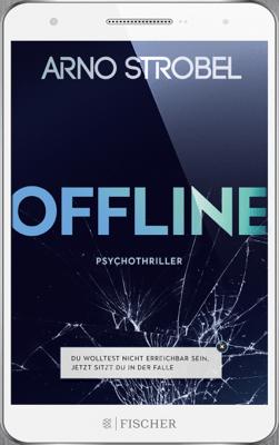 Offline - Du wolltest nicht erreichbar sein. Jetzt sitzt du in der Falle. - Arno Strobel pdf download