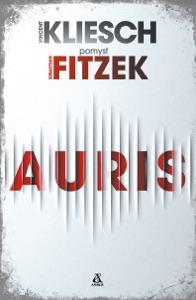 Auris - Sebastian Fitzek, Sarna Rafał & Vincent Kliesch pdf download