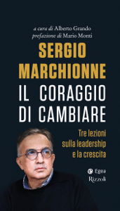 Sergio Marchionne. Il coraggio di cambiare - Alberto Grando pdf download