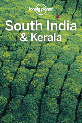 South India & Kerala Travel Guide - Lonely Planet