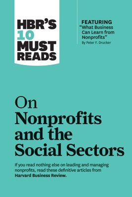HBR's 10 Must Reads on Nonprofits and the Social Sectors (featuring