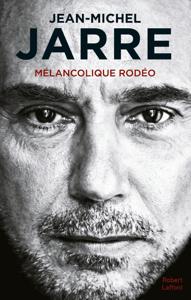 Mélancolique Rodéo - Jean-Michel Jarre pdf download