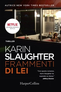 Frammenti di lei - Karin Slaughter pdf download