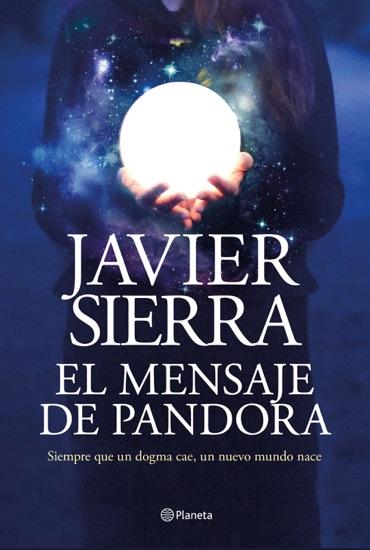 El mensaje de Pandora by Javier Sierra PDF Download