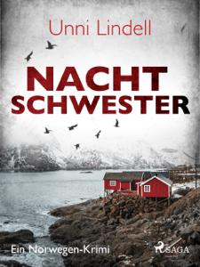 Nachtschwester - Ein Norwegen-Krimi - Unni Lindell & Gabriele Haefs pdf download