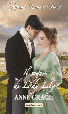 Il sogno di Lady Lily - Anne Gracie pdf download
