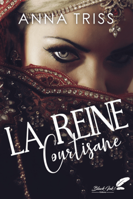 La reine courtisane - Anna Triss pdf download