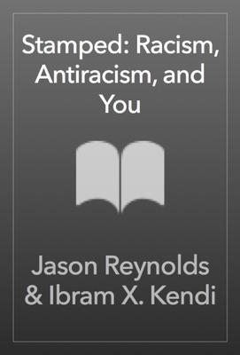 Stamped: Racism, Antiracism, and You - Jason Reynolds & Ibram X. Kendi pdf download