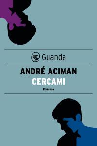 Cercami - André Aciman pdf download