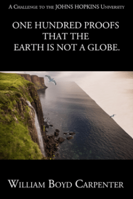 One Hundred Proofs that the Earth is Not a Globe - William Boyd Carpenter
