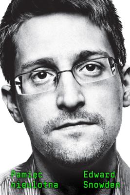 Pamięć nieulotna - Edward Snowden
