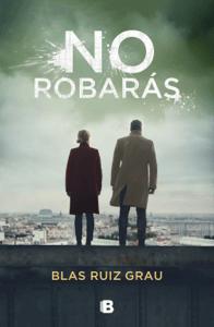 No robarás - Blas Ruiz Grau pdf download