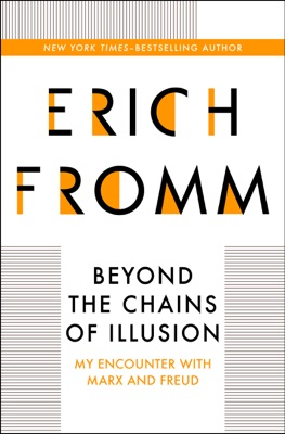 Beyond the Chains of Illusion - Erich Fromm pdf download