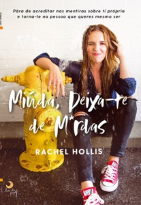 Miúda, Deixa-te de Merd*s - Rachel Hollis pdf download