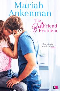 The Best Friend Problem - Mariah Ankenman pdf download